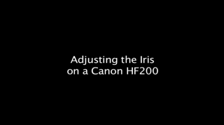 Adjusting the iris on a canon HF200
