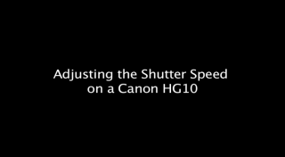 adjusting the shutter speed on a canon HG10