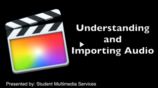 Final Cut Pro Understanding and importing audio