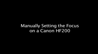 manually setting the focus on a canon HF200