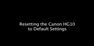 resetting the canon HG10 to default settings