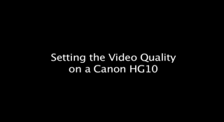 setting the video quality on a canon HG10