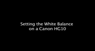 setting the white balance on a canon HG10